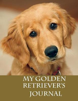 My Golden Retriever's Journal: Building Memories One Day at a Time (Paperback)