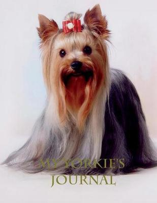 My Yorkie's Journal: Building Memories One Day at a Time (Paperback)