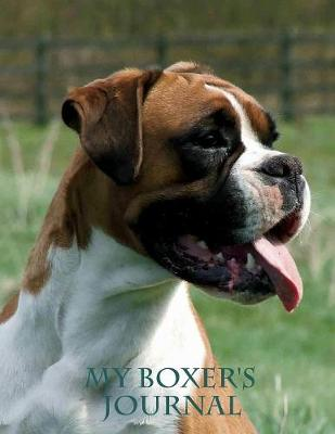 My Boxer's Journal: Building Memories One Day at a Time (Paperback)