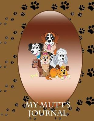 My Mutt's Journal: Building Memories One Day at a Time (Paperback)