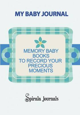 My Baby Journal: Memory Baby Books to Record Your Precious Moments (Boy Version) (Paperback)