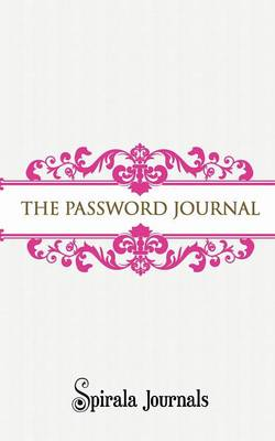 The Password Journal: Your Personal Password Storage (Paperback)
