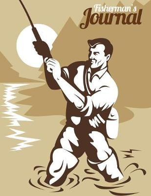 Fisherman's Journal: Improve Fishing Skills & Knowledge (Fly Fishing / Freshwater Fishing) (Paperback)
