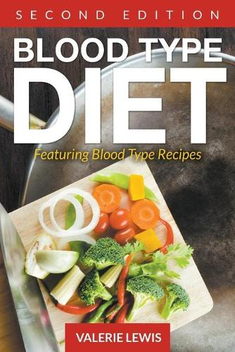 Blood Type Diet [Second Edition]: Featuring Blood Type Recipes (Paperback)