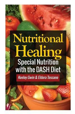 Nutritional Healing: Special Nutrition with the Dash Diet (Paperback)