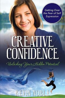 Creative Confidence: Unlocking Your Hidden Potential (Paperback)