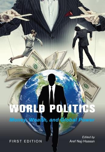 World Politics: Money, Wealth, and Global Power (Paperback)