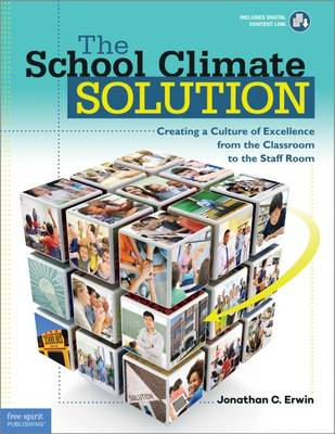 The School Climate Solution: Creating a Culture of Excellence from the Classroom to the Staff Room (Paperback)