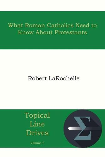 What Roman Catholics Need to Know about Protestants (Paperback)
