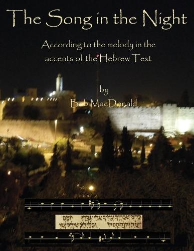 The Song in the Night: According to the Melody in the Accents of the Hebrew Text (Paperback)