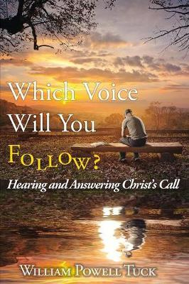 Which Voice Will You Follow: Hearing and Answering Christ's Call (Paperback)
