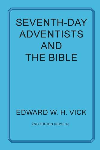 Seventh-Day Adventists and the Bible (Paperback)