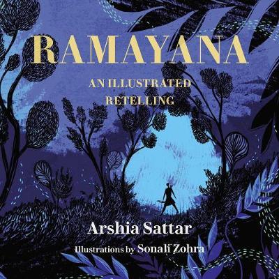 Ramayana: An Illustrated Retelling (Hardback)