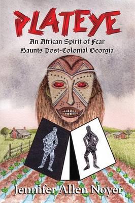 Plateye: An African Spirit of Fear Haunts Post-Colonial Georgia (Paperback)