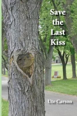 Save the Last Kiss: Letters to a Dying Friend (Paperback)