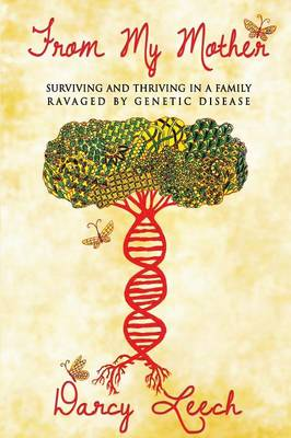 From My Mother: Surviving and Thriving in a Family Ravaged by Genetic Disease (Paperback)