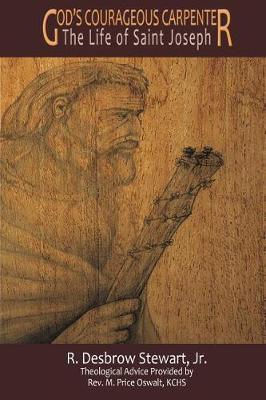 God's Courageous Carpenter: The Life of Saint Joseph (Paperback)