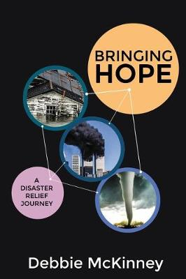 Bringing Hope: A Disaster Relief Journey (Paperback)