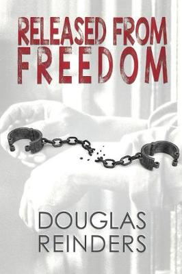 Released from Freedom (Paperback)