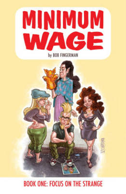 Minimum Wage Volume 1: Focus on the Strange (Paperback)