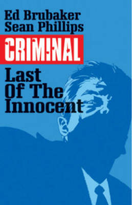 Criminal Volume 6: The Last of the Innocent (Paperback)