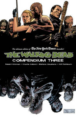 The Walking Dead Compendium Volume 3 (Paperback)