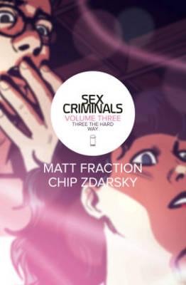 Sex Criminals Volume 3: Three the Hard Way (Paperback)