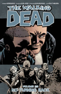 The Walking Dead Volume 25: No Turning Back (Paperback)