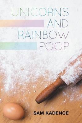 Unicorns and Rainbow Poop (Paperback)