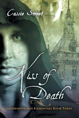 Kiss of Death - Alchemists and Elementals 3 (Paperback)