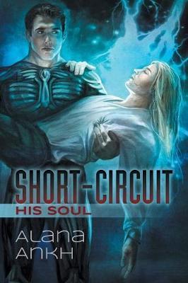 Short-Circuit His Soul (Paperback)