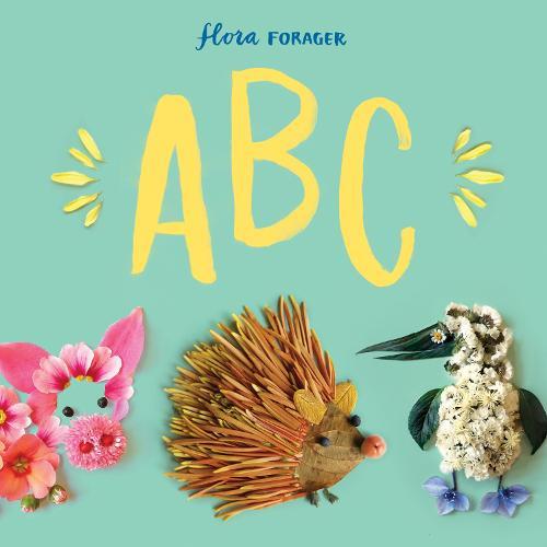 Flora Forager ABC (Hardback)