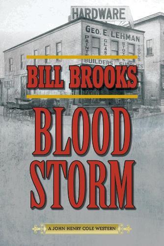 Blood Storm: A John Henry Cole Western (Paperback)