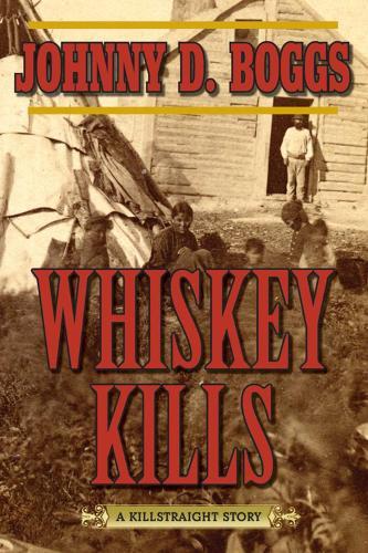 Whiskey Kills: A Killstraight Story (Paperback)