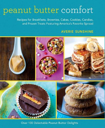 Peanut butter comfort by averie sunshine waterstones peanut butter comfort recipes for breakfasts brownies cakes cookies candies forumfinder Gallery