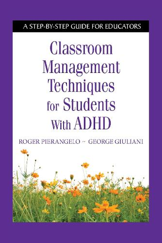 Classroom Management Techniques for Students with ADHD: A Step-by-Step Guide for Educators (Paperback)