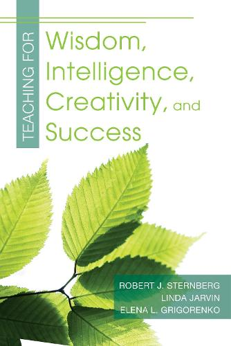 Teaching for Wisdom, Intelligence, Creativity, and Success (Paperback)