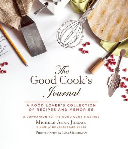 The Good Cook's Journal: A Food Lover's Collection of Recipes and Memories (Spiral bound)