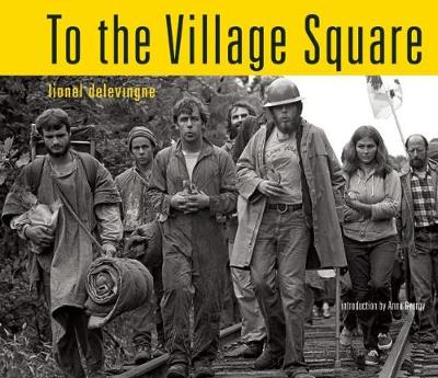 To the Village Square: From Montague to Fukushima: 1975 - 2014 (Hardback)