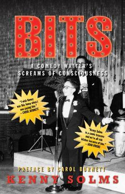 Bits: A Comedy Writer's Screams of Consciousness: A Comedy Writer's Screams of Consciousness (Hardback)