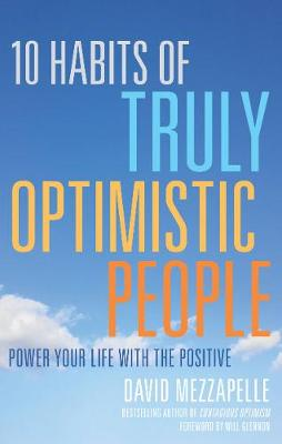10 Habits of Truly Optimistic People: Power Your Life with the Positive (Paperback)