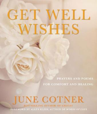 Get Well Wishes: Prayers and Poems for Comfort and Healing (Paperback)