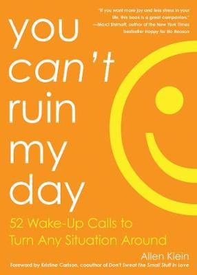 You Can't Ruin My Day: 52 Wake-Up Calls to Turn Any Situation Around (Paperback)