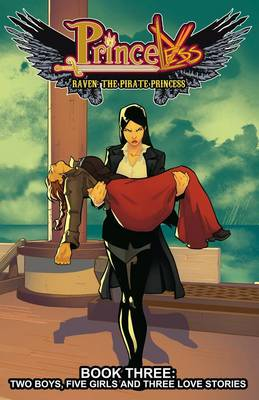 Princeless: Raven the Pirate Princess Book 3: Two Boys, Five Girls, and Three Love Stories (Paperback)