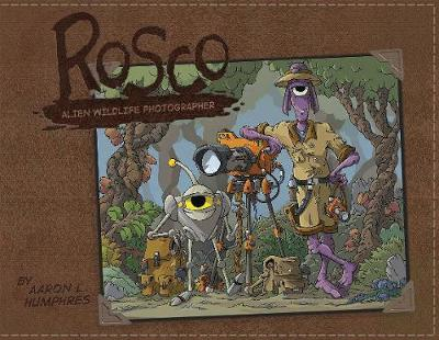 Rosco Alien Wildlife Photographer (Hardback)