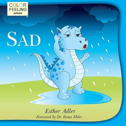 Sad: Helping Children Cope with Sadness (Paperback)