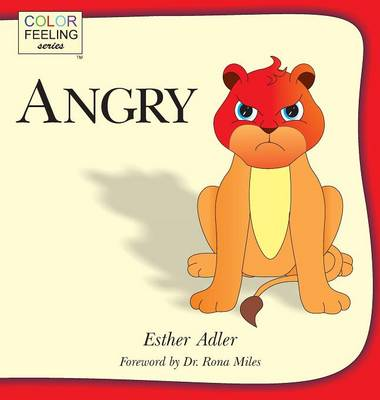Angry: Helping Children Cope with Anger (Hardback)