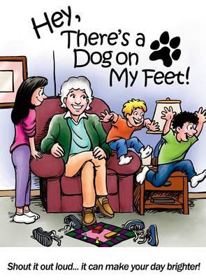 Hey, There's a Dog on My Feet! (Hardback)