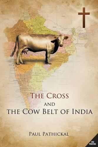 The Cross and the Cow Belt of India (Paperback)