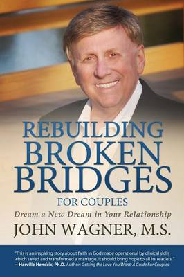 Rebuilding Broken Bridges for Couples: Dream a New Dream in Your Relationship (Paperback)
